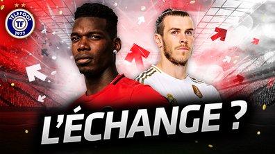 La Quotidienne du 03/07 : L'échange Pogba - Bale ?