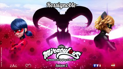 Miraculous : Bande annonce : Rossignoble
