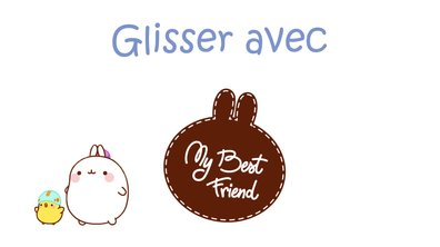Molang - Glisser #MyBestFriend