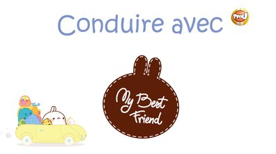 Molang - conduire 2 #MyBestFriend