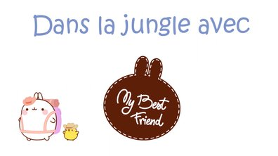 Molang - Dans la jungle #MyBestFriend