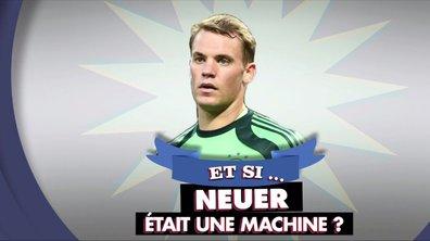 MyTELEFOOT – Et Si... Neuer était une machine ?