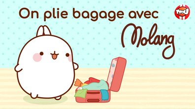 Molang - Compilation On plie bagage - My Best Friend