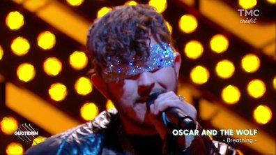 """Oscar & The Wolf : """"Breathing"""" en live sur Quotidien"""