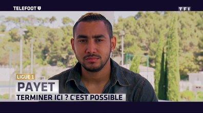 """[Exclu Téléfoot 16/04] - Payet : """"Terminer à l'OM ? C'est possible"""""""