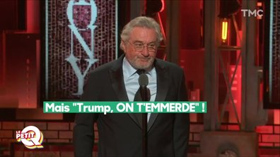 """Le Petit Q : le gros """"fuck Trump"""" de Robert de Niro"""