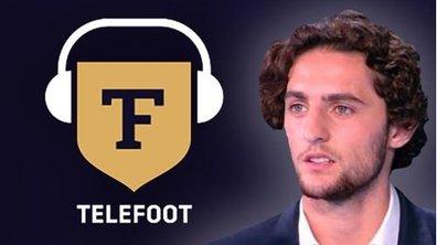 Découvrez Téléfoot l'After avec Adrien Rabiot en Podcast !