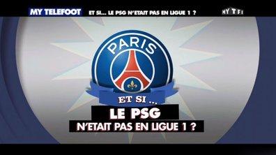MyTELEFOOT – Et Si... le PSG ne jouait pas en Ligue 1