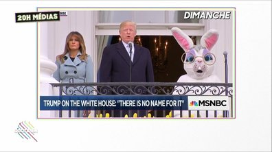 20h Médias : le grand n'importe quoi de Trump pour Pâques