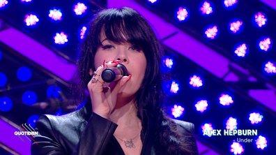 Alex Hepburn -  « Under » en live dans Quotidien (exclu web)