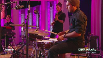 "Deva Mahal : ""Run Deep"" en live pour Quotidien (exclu web)"