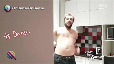 """La story d'Eric et Quentin : """"Ca vaut bien une danse de Quentin !"""""""