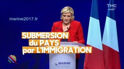 Le fait du jour : Marine Le Pen met l'immigration à toutes les sauces