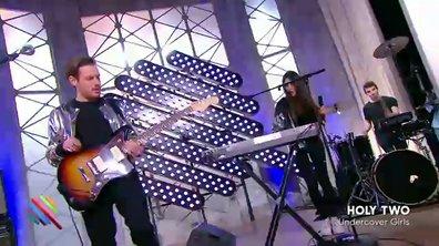 "Holy Two : ""Undercover Girls"" en live dans Quotidien (exclu web)"
