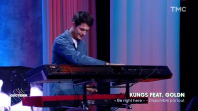 "Kungs : ""Be right here"" feat Goldn en live pour Quotidien"