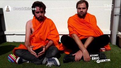 La Story Eric et Quentin : alerte orange, Dalaï-lama et PSG...