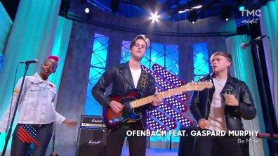 """Ofenbach et Gaspard Murphy : """"Be mine"""" en live sur Quotidien"""