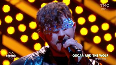 "Oscar & The Wolf : ""Breathing"" en live sur Quotidien"