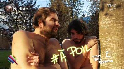 La Story d'Eric et Quentin : Chaud le naturisme en hiver