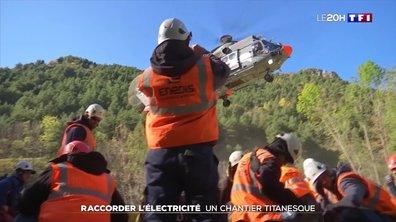 Raccorder l'électricité dans les vallées sinistrées : un chantier titanesque