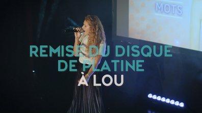 Reportage : la remise du disque platine à Lou