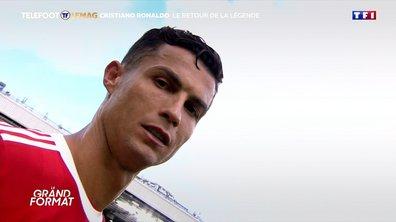 Grand Format - Cristiano Ronaldo, le retour de la légende