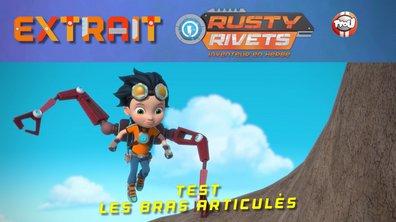 Rusty Rivets teste les bras articulés
