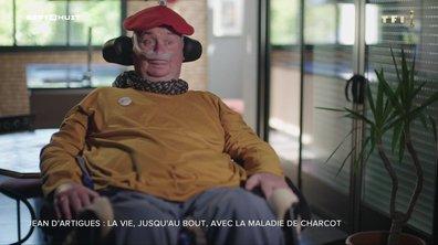 SEPT À HUIT - Jean D'Artigues : la vie jusqu'au bout, avec la maladie de Charcot