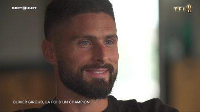 SEPT À HUIT - Olivier Giroud se confie sur sa foi