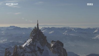 SEPT À HUIT - Découvrez l'Aiguille du Midi à plus de 3800 mètres d'altitude
