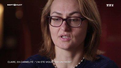 """SEPT À HUIT - """"J'ai été violée par un frère"""" : une ex-carmélite témoigne"""