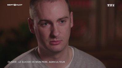 SEPT À HUIT - Olivier se confie sur le suicide de son père agriculteur