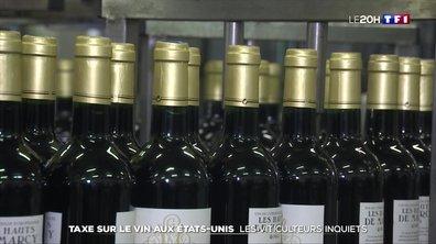 Taxe sur le vin aux États-Unis : les viticulteurs français inquiets