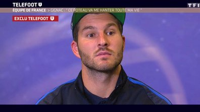 [Téléfoot 11/09]  Equipe de France : Gignac : « Ce poteau va me hanter toute ma vie »