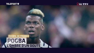 Equipe de France : Pogba, l'ombre d'un doute