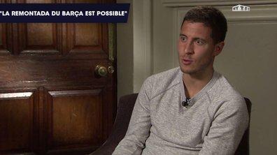 """Exclu web - Hazard : """"La Remontada du Barça est possible"""""""