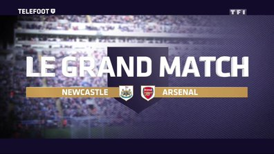 Le Grand Match : Newcastle-Arsenal