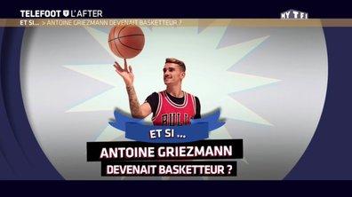 Téléfoot, l'After : Et si… Antoine Griezmann devenait basketteur ?