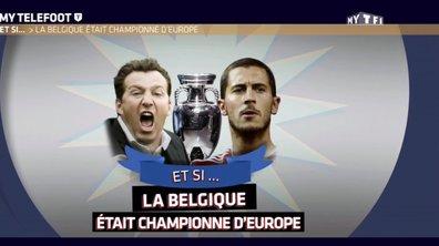 MYTELEFOOT - Et si… La Belgique gagnait l'Euro 2016 ?