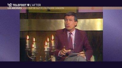Téléfoot, l'After - Le coup de gueule de Pierre Cangioni (Archive)