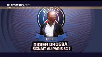 Téléfoot, l'After - Et si... Didier Drogba signait au Paris SG ?