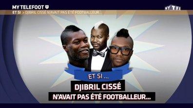 MyTELEFOOT - Et si… Djibril Cissé n'avait pas été footballeur ?