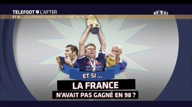 Téléfoot, l'After - Et si... La France n'avait pas gagné en 1998 ?