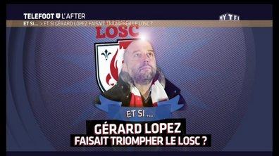 Téléfoot, l'After - Et si... Gérard Lopez faisait triompher le LOSC ?
