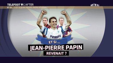 Téléfoot, l'After - Et si Jean-Pierre Papin revenait ?