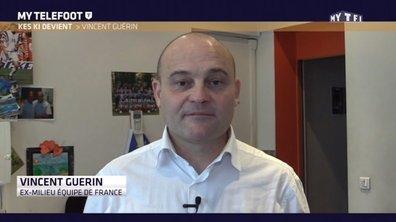 #KKD : Kes ki devient : Vincent Guérin
