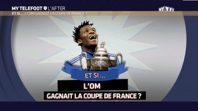 MyTELEFOOT L'After - Et si... L'OM gagnait la Coupe de France ?