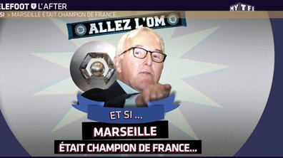 Téléfoot, l'After - Et si Marseille était champion de France...