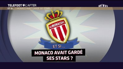 Téléfoot, l'After - Et si... Monaco avait gardé ses stars ?
