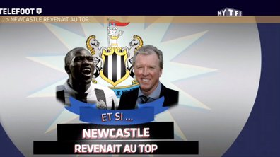MyTELEFOOT - Et si... Newcastle revenait au top